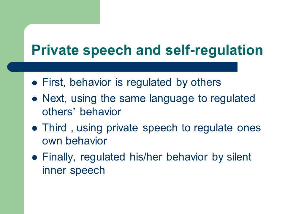 Private speech and self-regulation