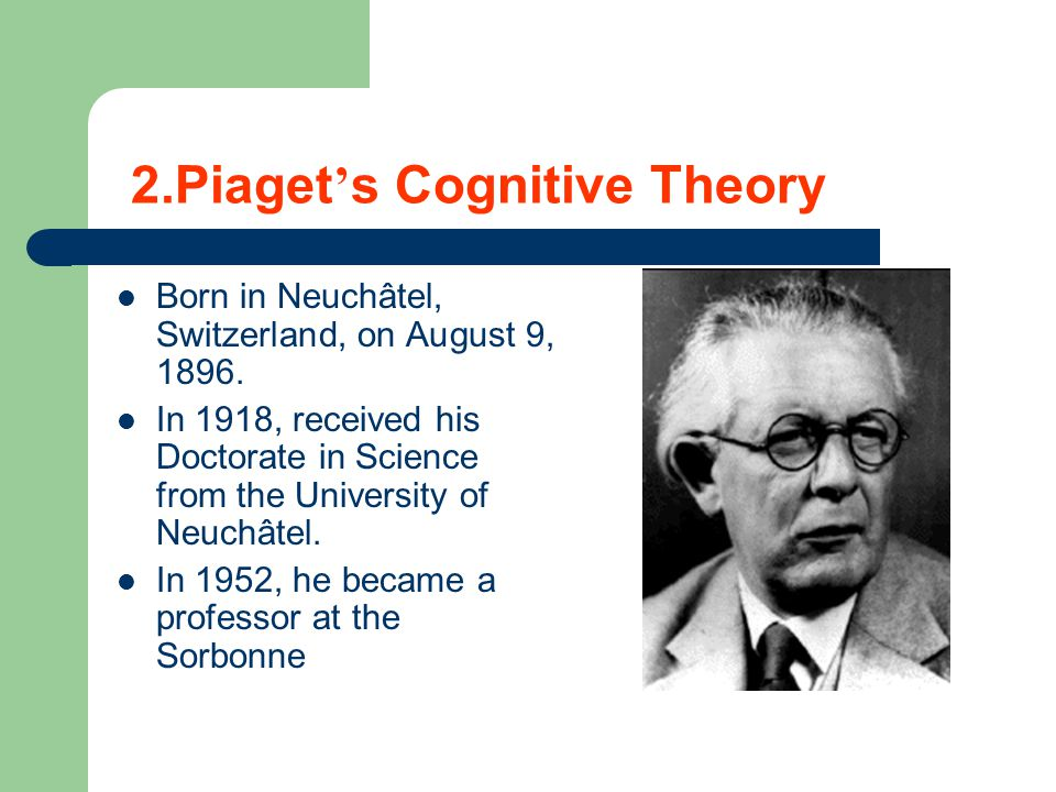 2.Piaget's Cognitive Theory