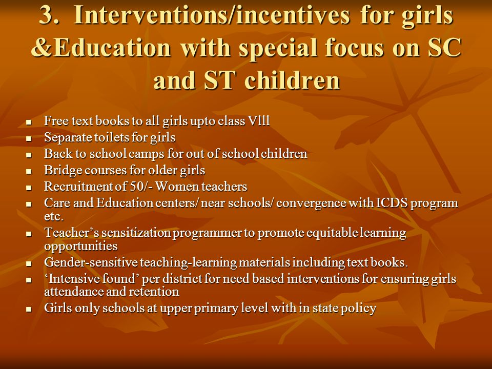 3. Interventions/incentives for girls &Education with special focus on SC and ST children