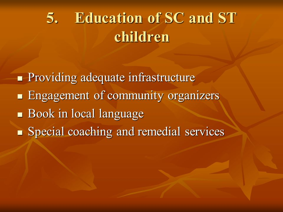 5. Education of SC and ST children