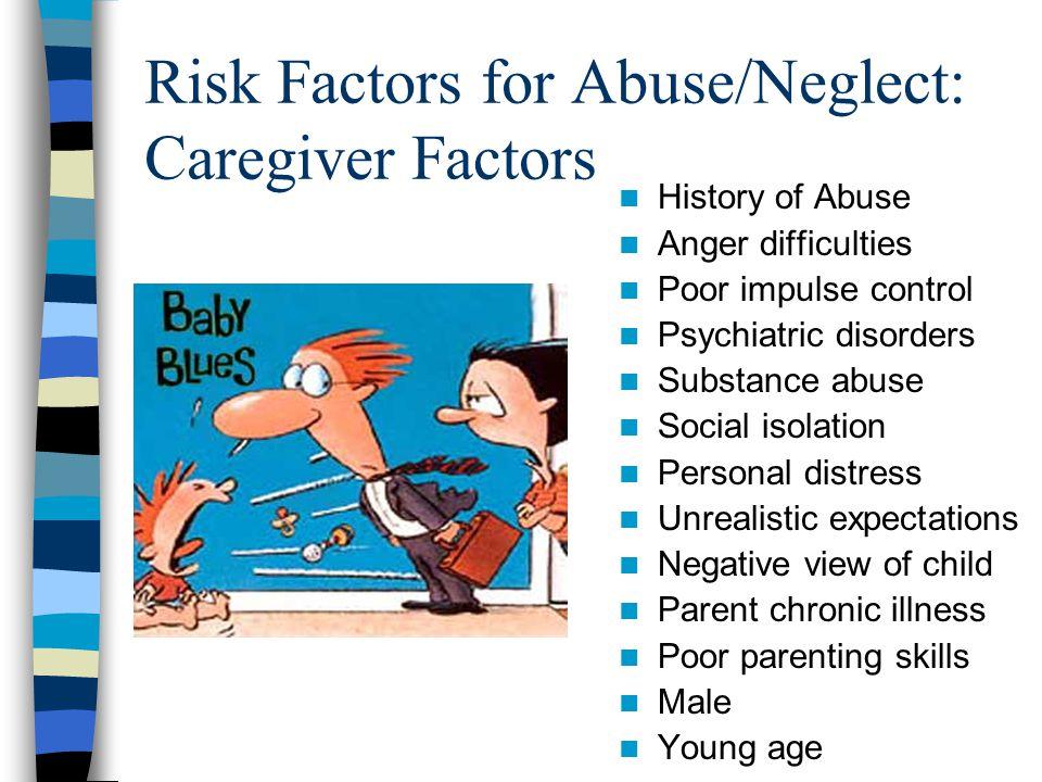 Risk Factors for Abuse/Neglect: Caregiver Factors