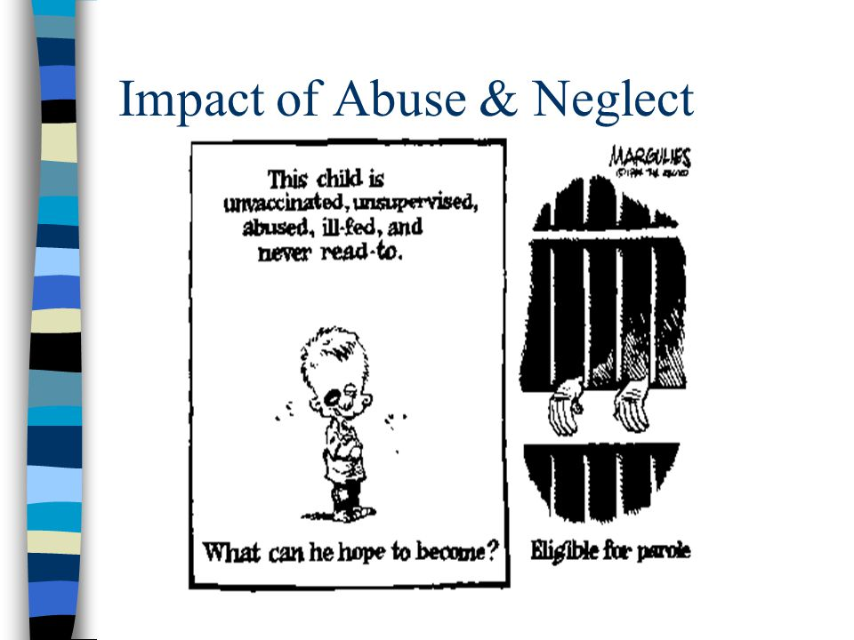 Impact of Abuse & Neglect