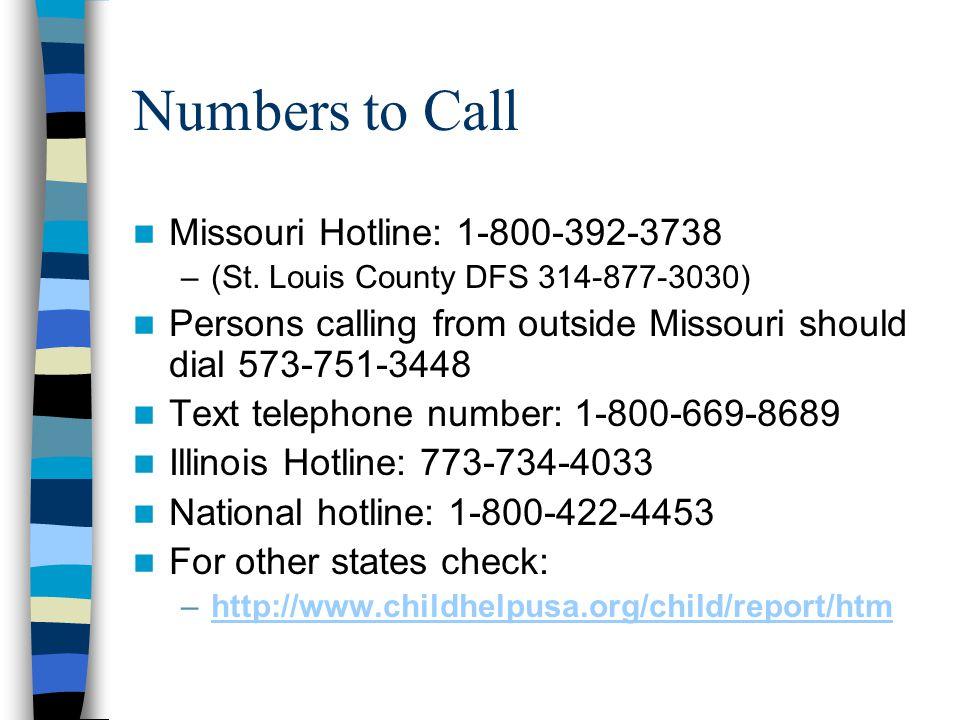 Numbers to Call Missouri Hotline: 1-800-392-3738