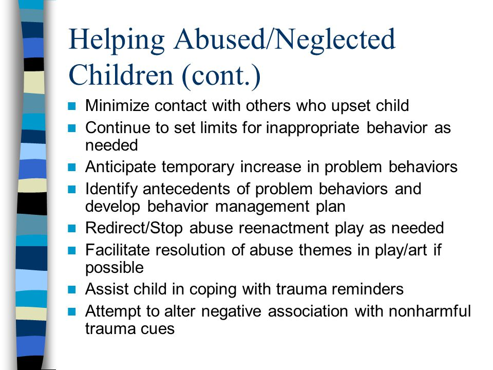 Helping Abused/Neglected Children (cont.)