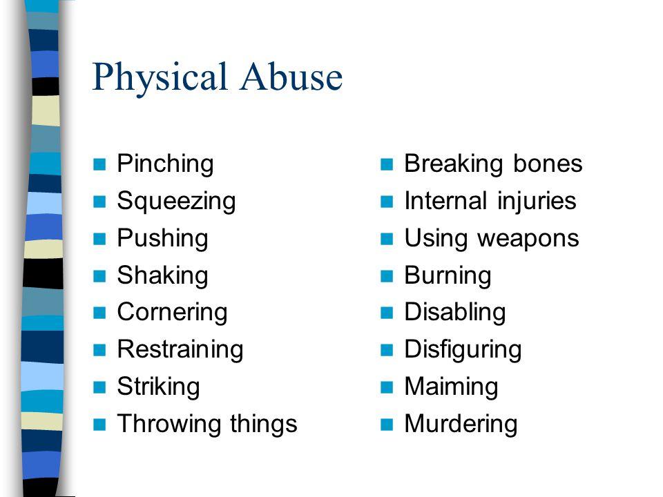Physical Abuse Pinching Squeezing Pushing Shaking Cornering