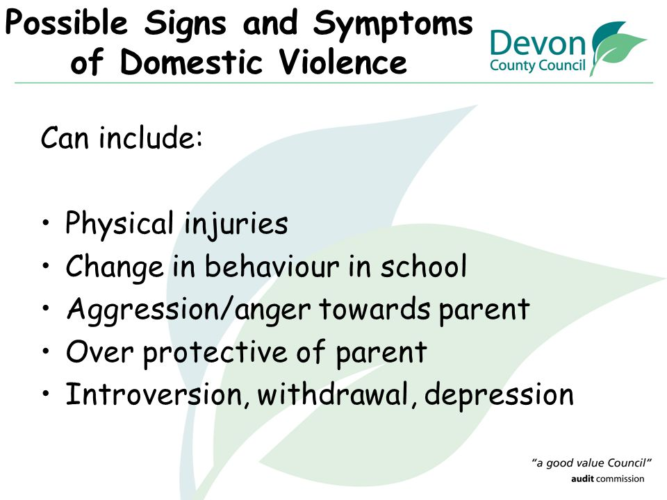 Possible Signs and Symptoms of Domestic Violence