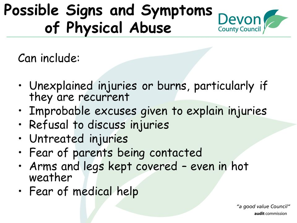 Possible Signs and Symptoms of Physical Abuse