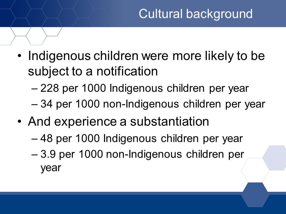 Indigenous children were more likely to be subject to a notification
