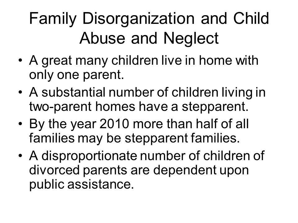 Family Disorganization and Child Abuse and Neglect