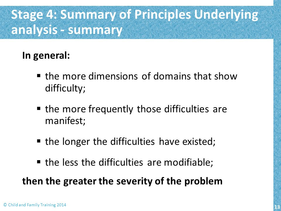 Stage 4: Summary of Principles Underlying analysis - summary