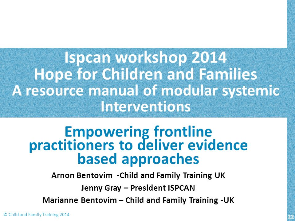 Ispcan workshop 2014 Hope for Children and Families A resource manual of modular systemic Interventions