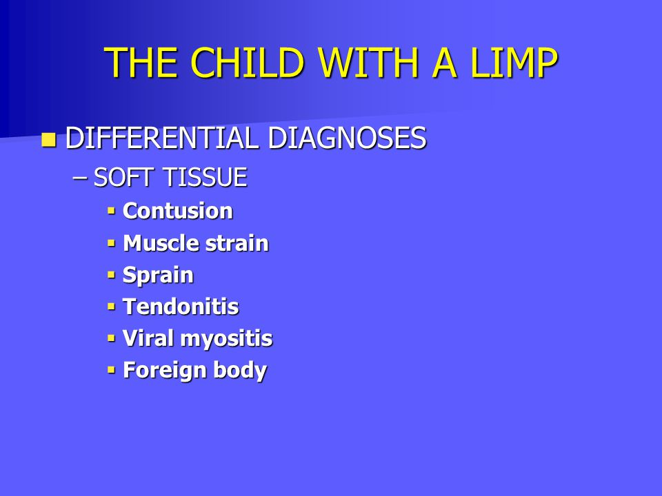 THE CHILD WITH A LIMP DIFFERENTIAL DIAGNOSES SOFT TISSUE Contusion