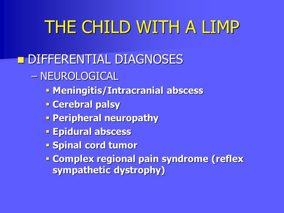 THE CHILD WITH A LIMP DIFFERENTIAL DIAGNOSES NEUROLOGICAL