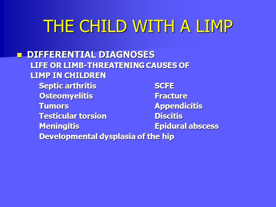 THE CHILD WITH A LIMP DIFFERENTIAL DIAGNOSES