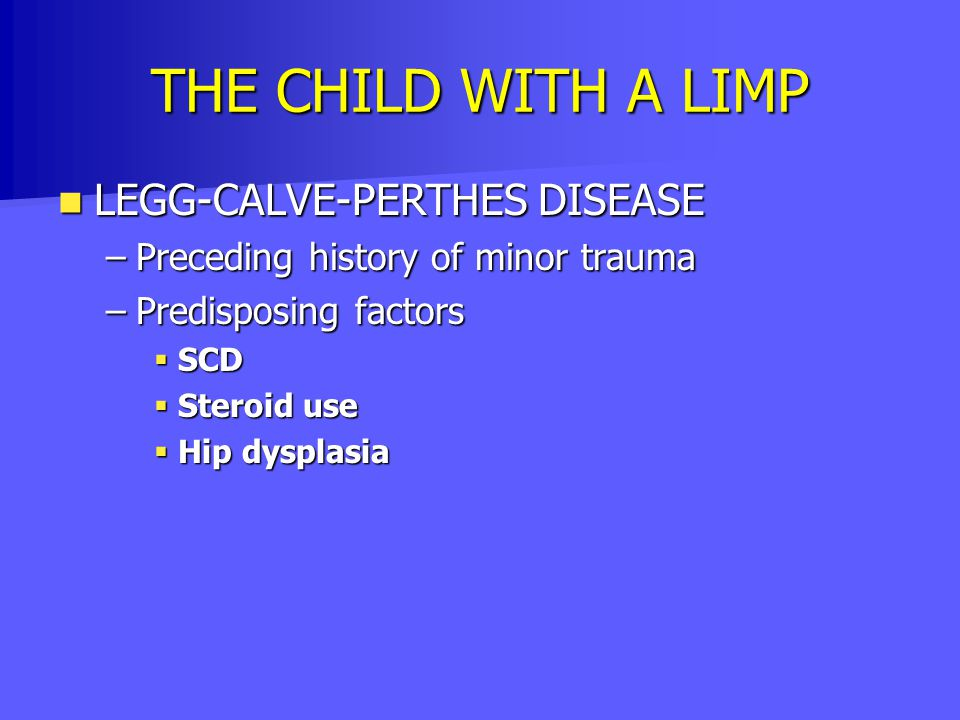 THE CHILD WITH A LIMP LEGG-CALVE-PERTHES DISEASE