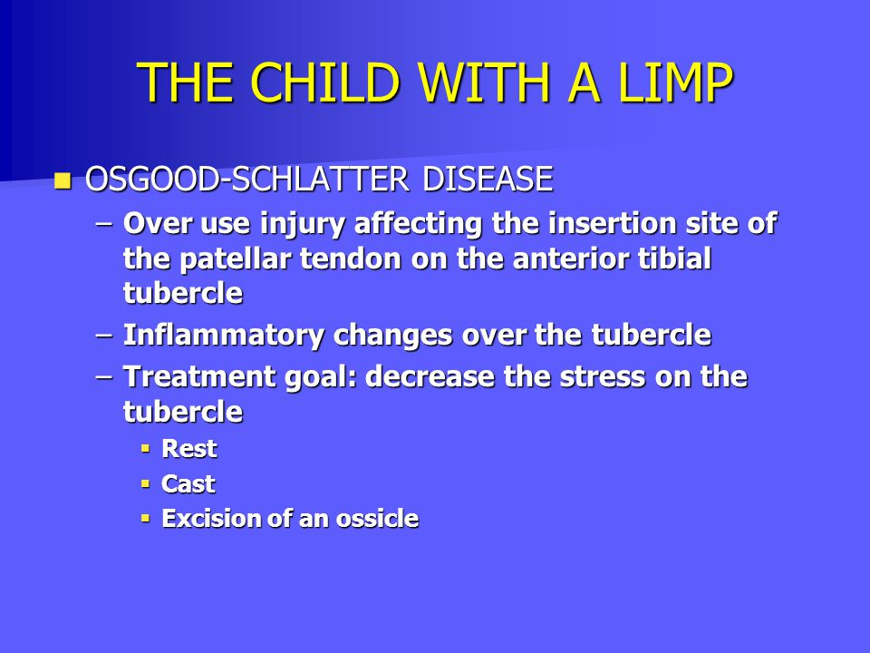 THE CHILD WITH A LIMP OSGOOD-SCHLATTER DISEASE