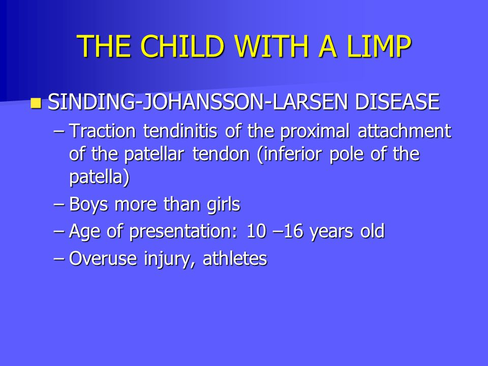 THE CHILD WITH A LIMP SINDING-JOHANSSON-LARSEN DISEASE