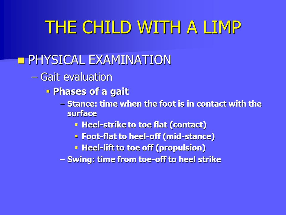 THE CHILD WITH A LIMP PHYSICAL EXAMINATION Gait evaluation