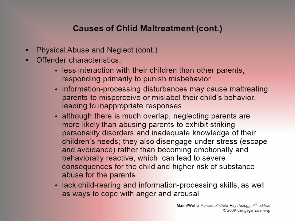 Causes of Chlid Maltreatment (cont.)