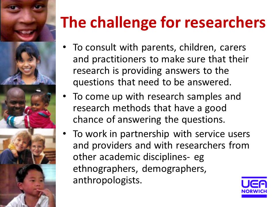 The challenge for researchers