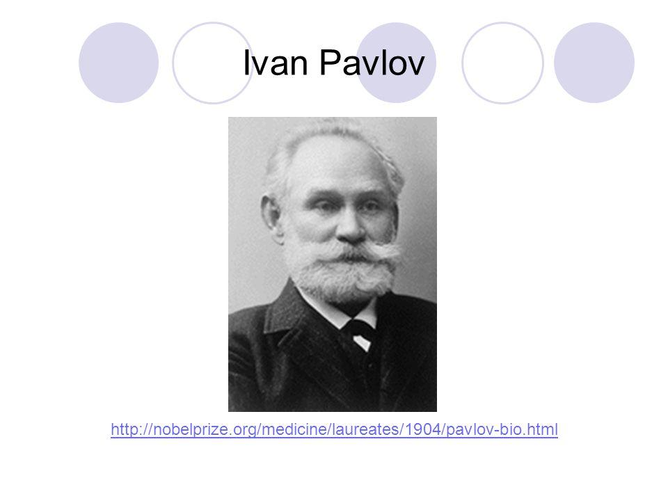 Ivan Pavlov http://nobelprize.org/medicine/laureates/1904/pavlov-bio.html