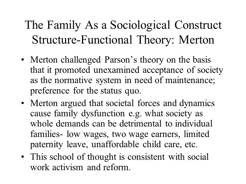 The Family As a Sociological Construct Structure-Functional Theory: Merton