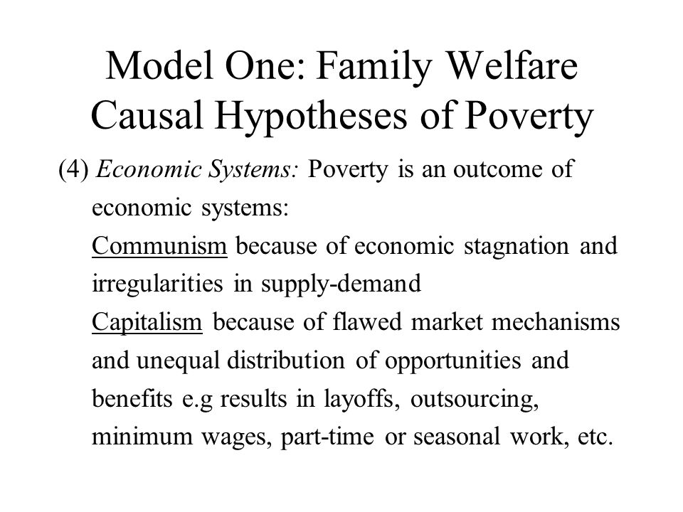 Model One: Family Welfare Causal Hypotheses of Poverty