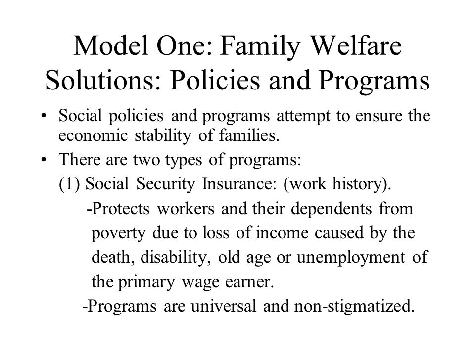 Model One: Family Welfare Solutions: Policies and Programs