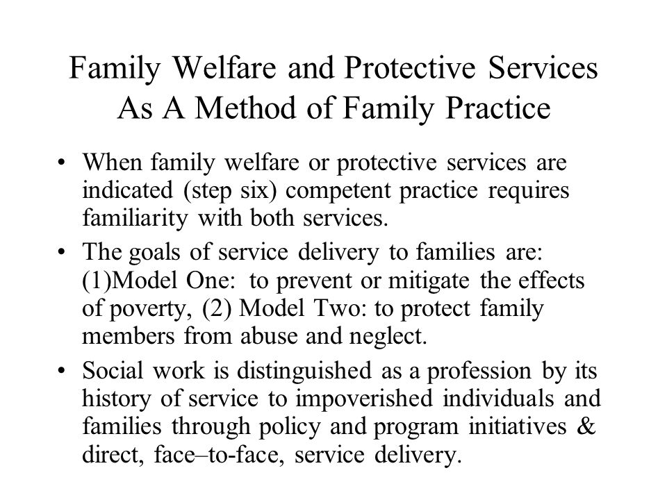 Family Welfare and Protective Services As A Method of Family Practice