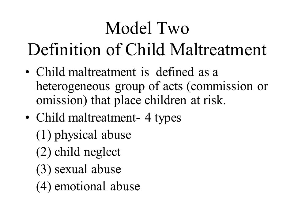 Model Two Definition of Child Maltreatment