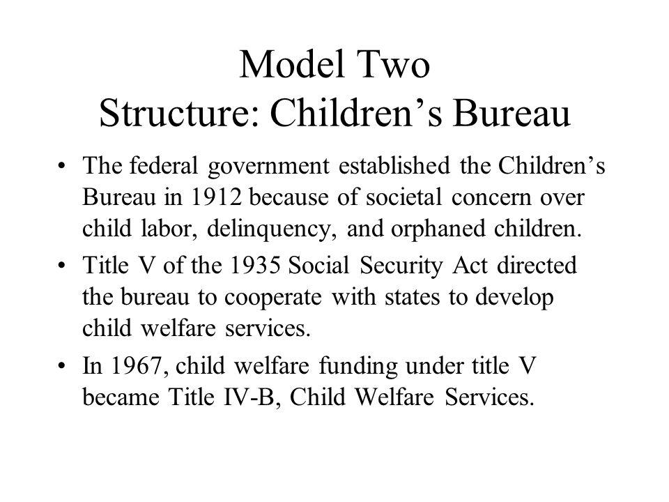 Model Two Structure: Children's Bureau
