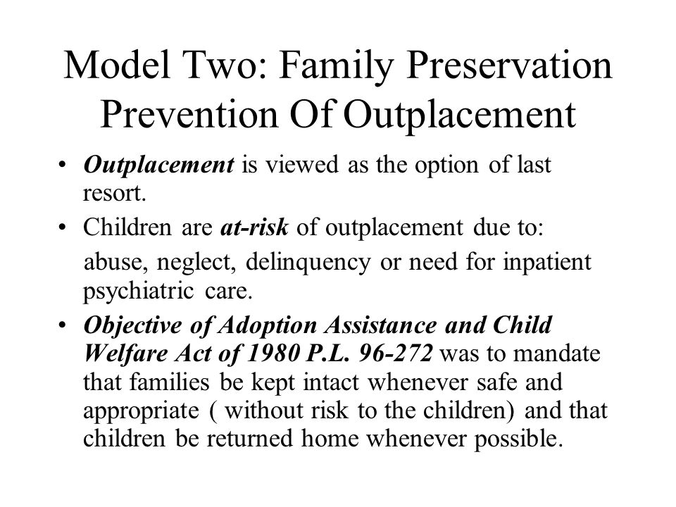 Model Two: Family Preservation Prevention Of Outplacement
