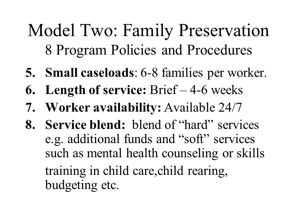 Model Two: Family Preservation 8 Program Policies and Procedures