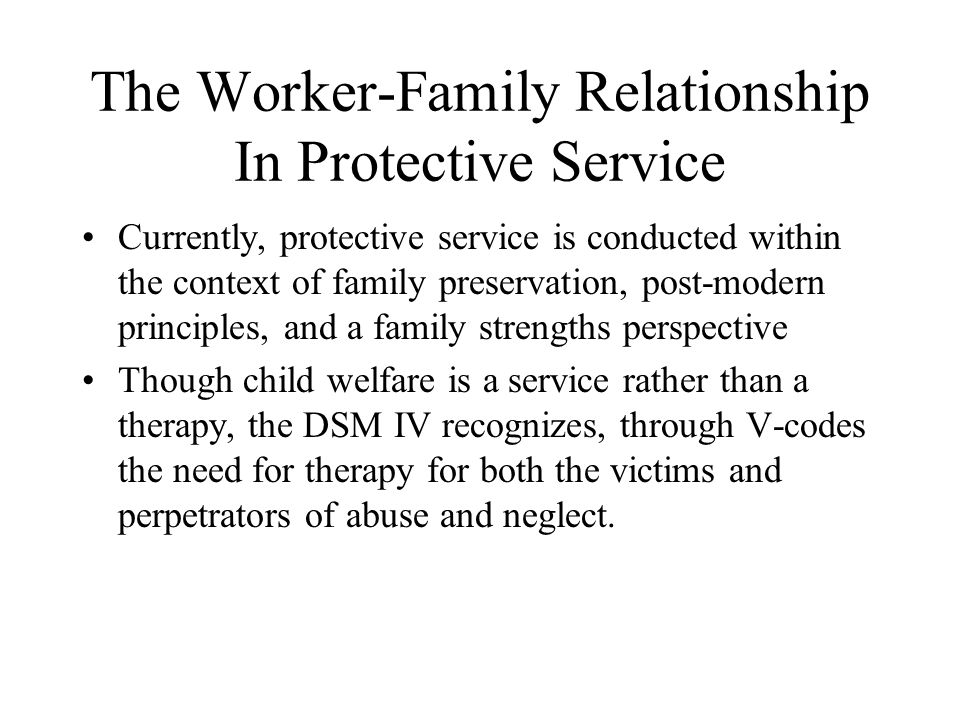 The Worker-Family Relationship In Protective Service