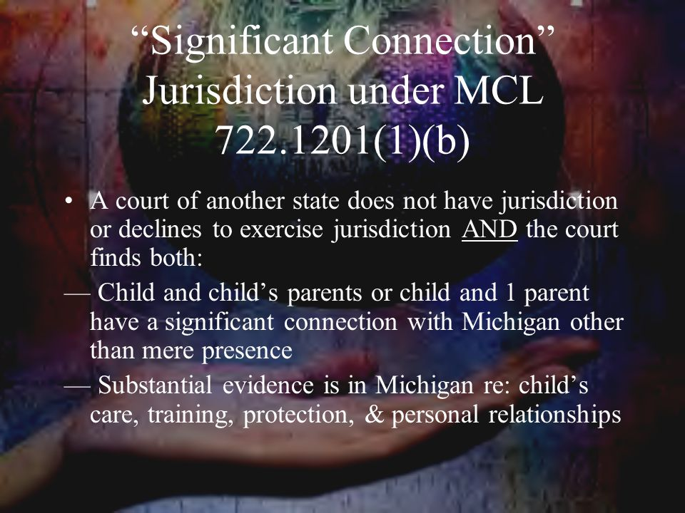 Significant Connection Jurisdiction under MCL (1)(b)