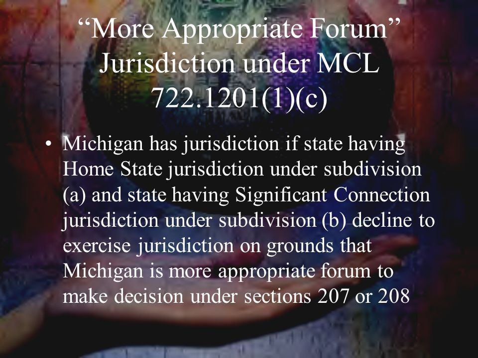 More Appropriate Forum Jurisdiction under MCL (1)(c)