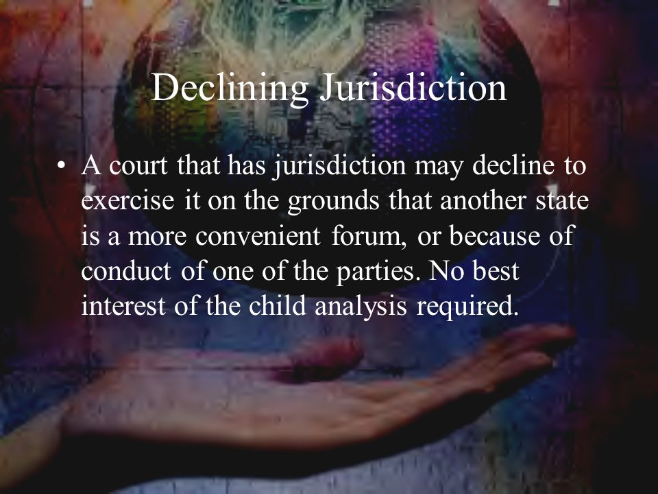 Declining Jurisdiction