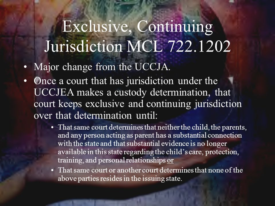 Exclusive, Continuing Jurisdiction MCL 722.1202
