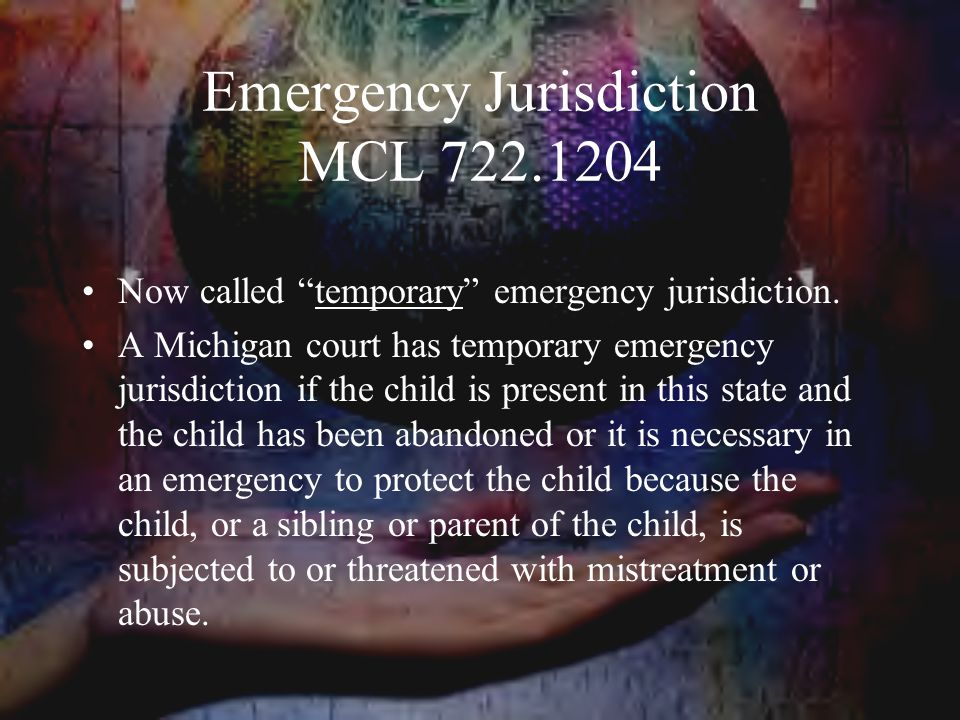 Emergency Jurisdiction MCL 722.1204