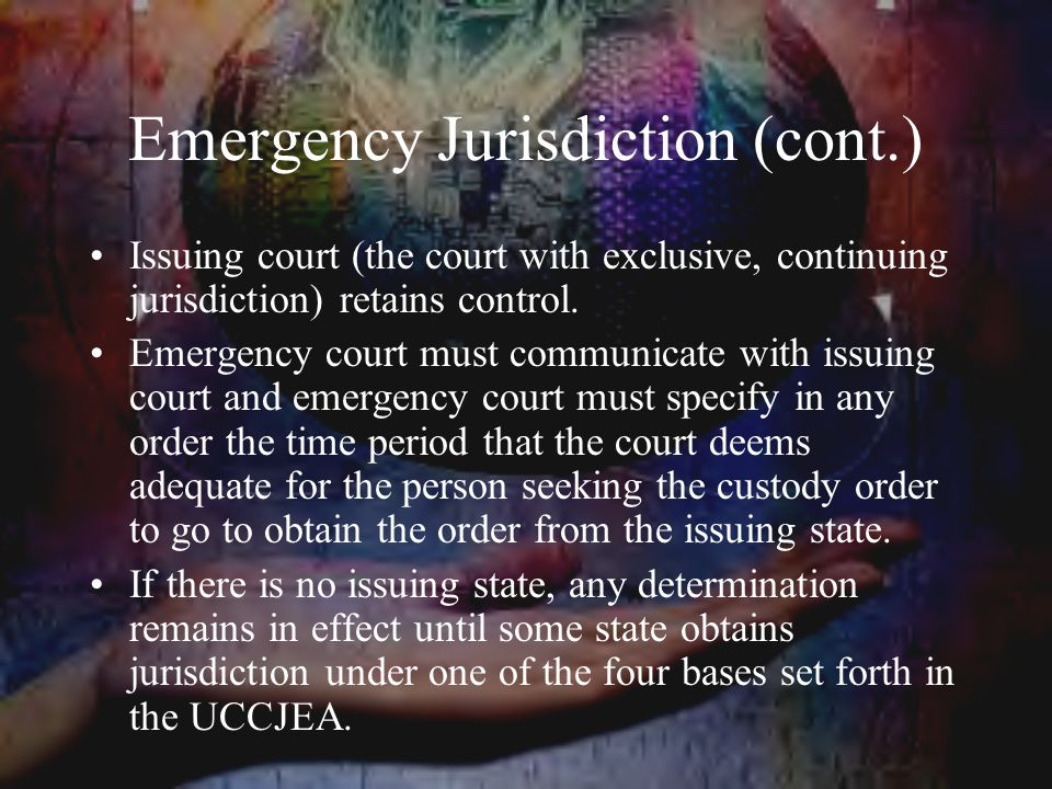 Emergency Jurisdiction (cont.)