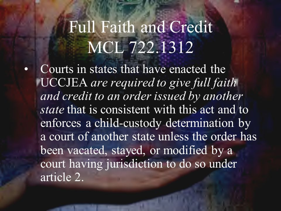 Full Faith and Credit MCL 722.1312