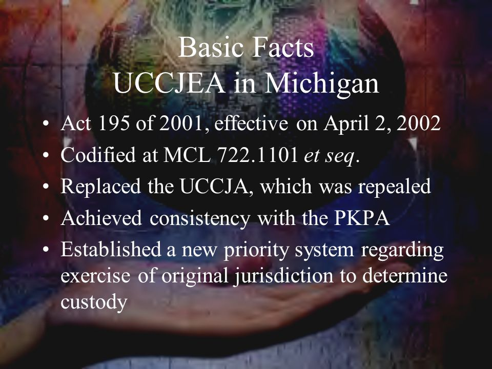 Basic Facts UCCJEA in Michigan