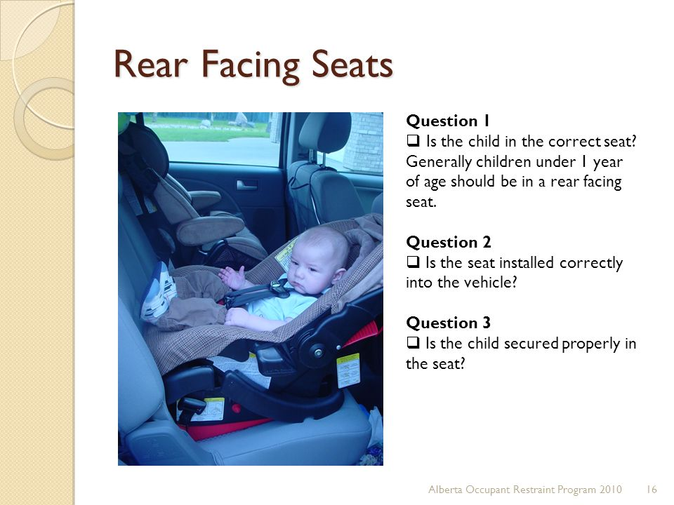 Rear Facing Seats Question 1 Is the child in the correct seat