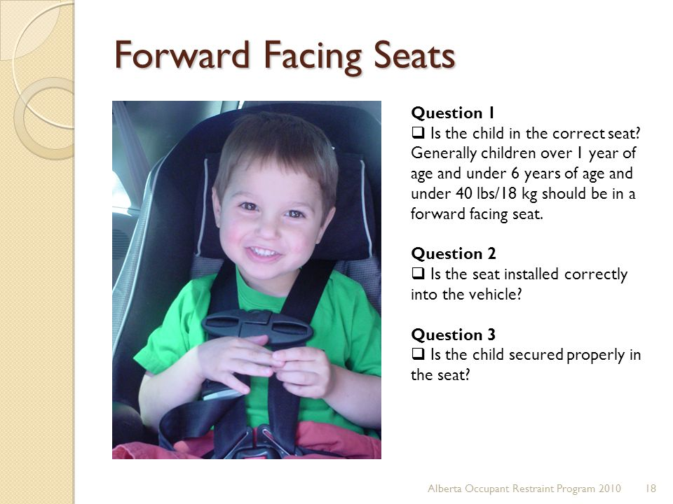 Forward Facing Seats Question 1 Is the child in the correct seat