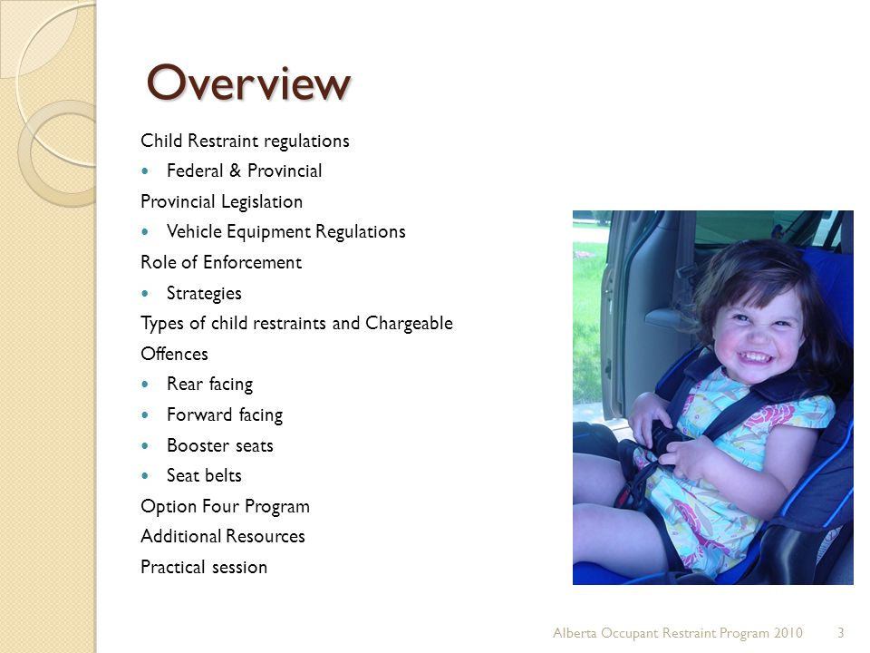 Overview Child Restraint regulations Federal & Provincial