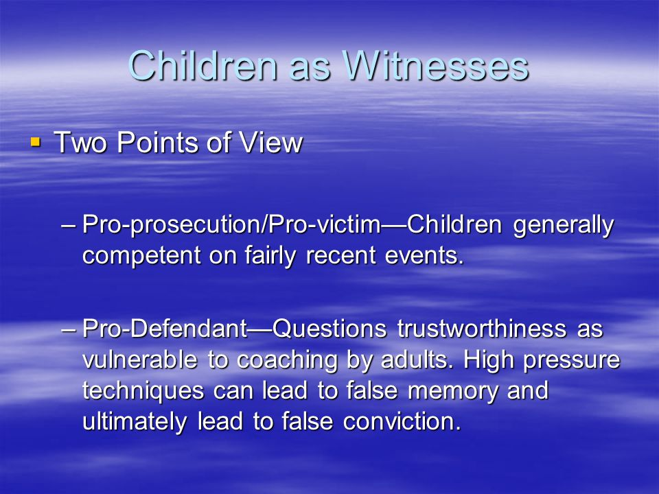 Children as Witnesses Two Points of View
