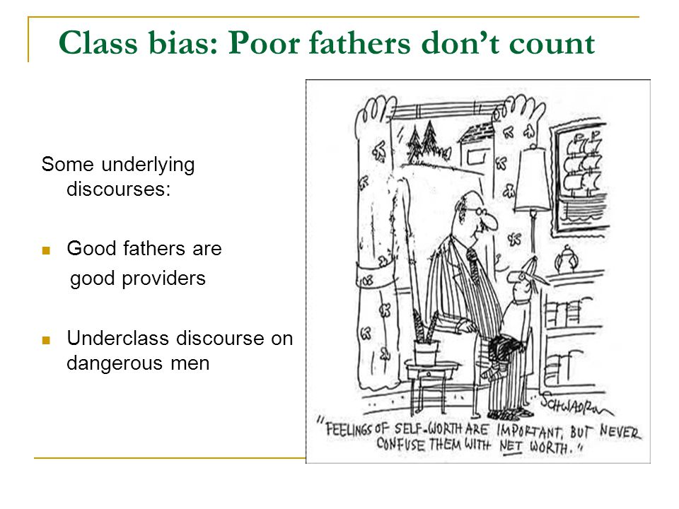 Class bias: Poor fathers don't count