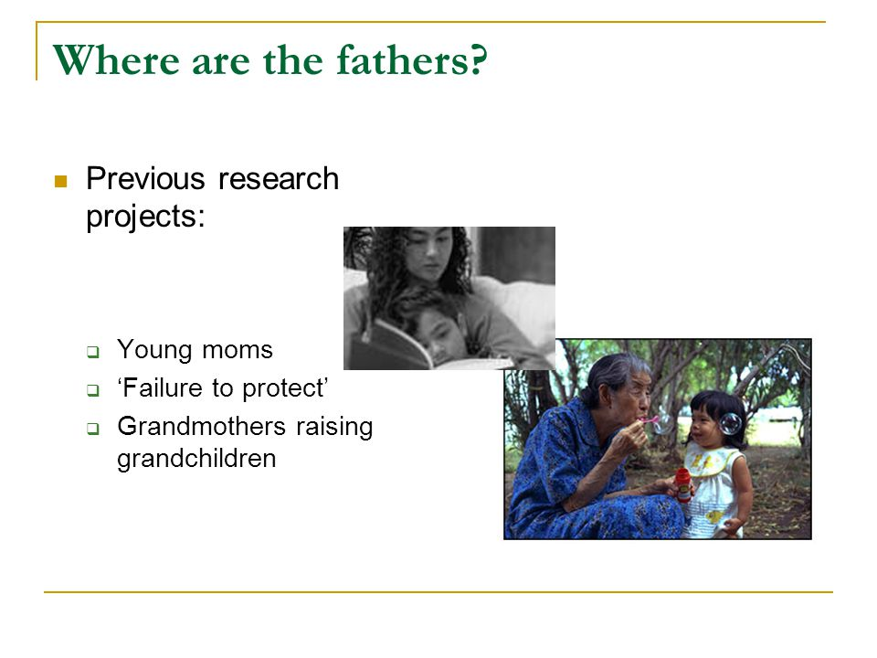 Where are the fathers Previous research projects: Young moms