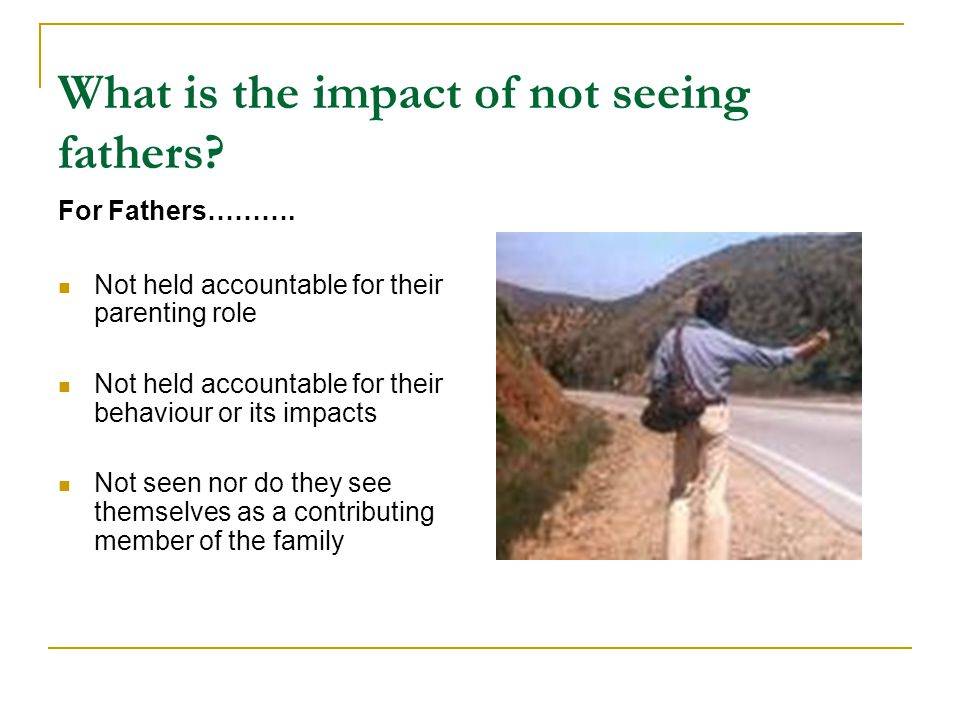 What is the impact of not seeing fathers