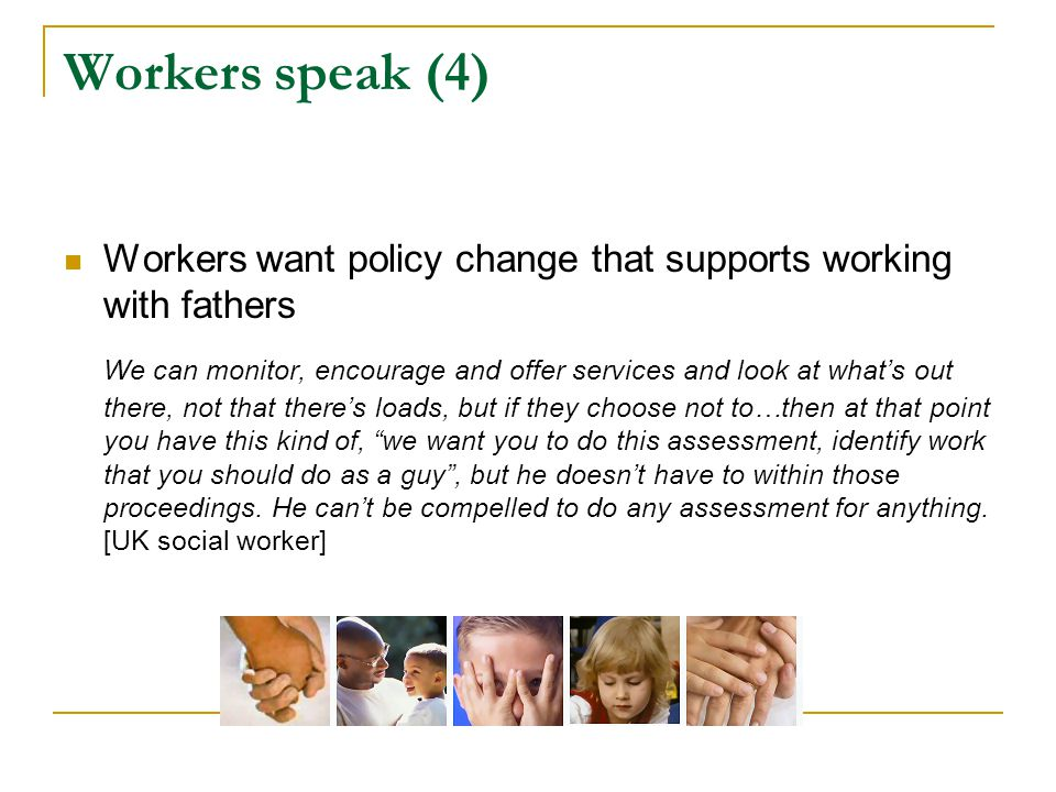 Workers speak (4) Workers want policy change that supports working with fathers.